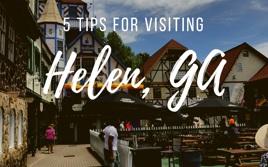 5 Tips When Visiting Alpine Helen, GA
